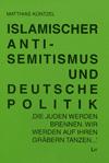 Buch: Islamischer Antisemitismus und deutsche Politik
